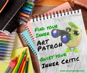 Find your inner art patron; quiet your inner critic