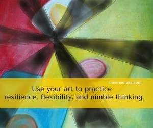 Use your art to practice resilience, flexibility and nimble thinking. (3)