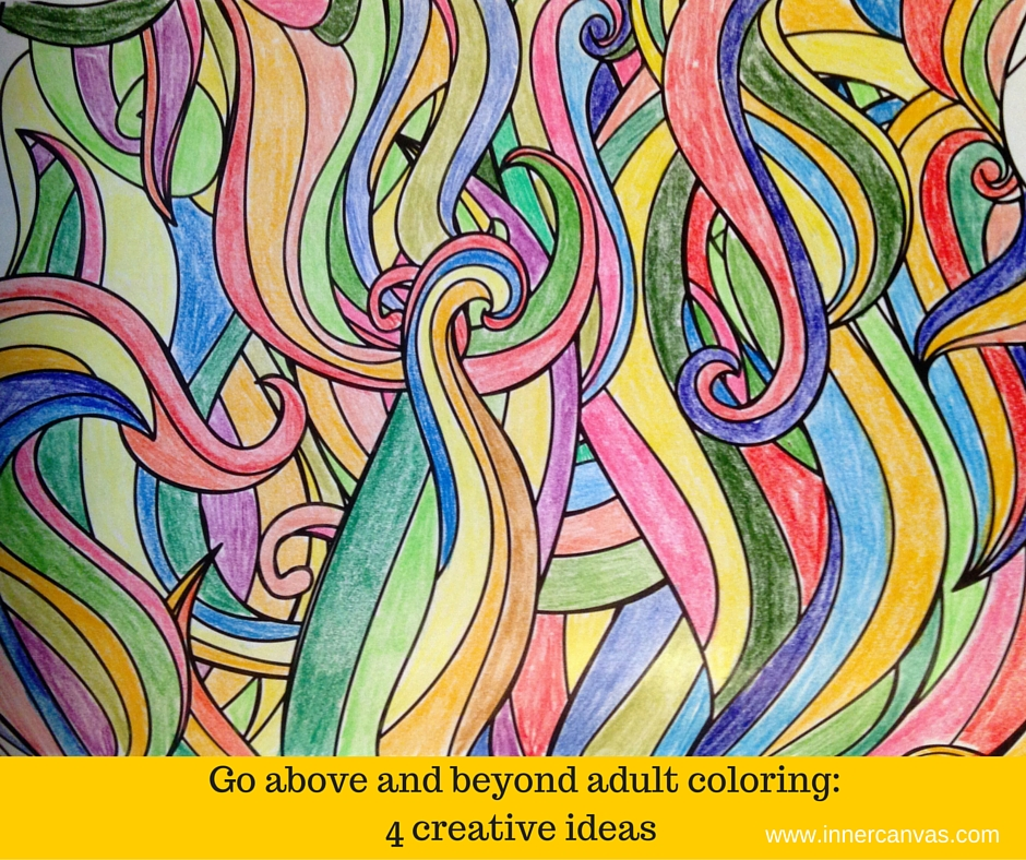 Video inspiration] Go Beyond Adult Coloring Book Pages: 4 Creative ...